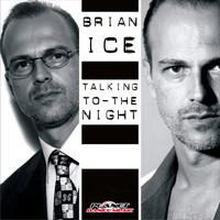 Brian Ice - Talking To The Night
