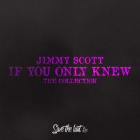 JIMMY SCOTT - If You Only Knew (The Collection)