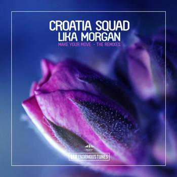 Croatia Squad & Lika Morgan - Make Your Move - The Remixes