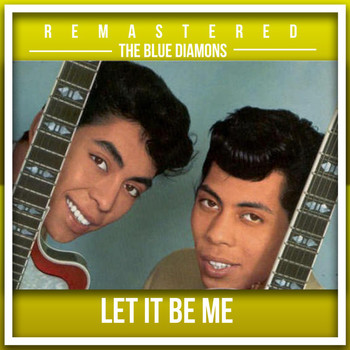 The Blue Diamonds - Let It Be Me