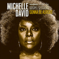 Michelle David - Gonna Be Alright