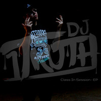 DJ 1truth - Class in Session - EP