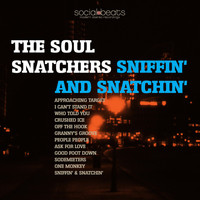 The Soul Snatchers - Sniffin' & Snatchin'