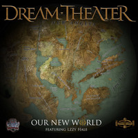 Dream Theater - Our New World (feat. Lzzy Hale)