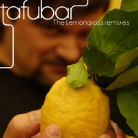 Tafubar - The Lemongrass (Remixes)