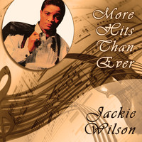 Jackie Wilson - More Hits Than Ever