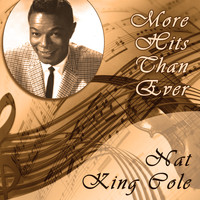 Nat King Cole - More Hits Than Ever