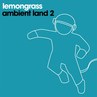 Lemongrass - Ambient Land, Vol. 2