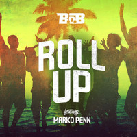 B.o.B - Roll Up (feat. Marko Penn)