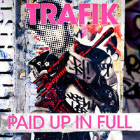 Trafik - Paid Up In Full