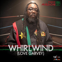Prince Malachi - Whirlwind (Love Garvey) - Single