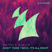 Patrick Baker - Don't Think Twice, It's All Right