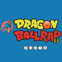 Porta - Dragon Ball Rap 1.5 (Explicit)