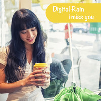 Digital Rain - I Miss You