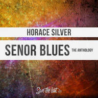 Horace Silver - Senor Blues (The Anthology)
