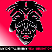 My Digital Enemy - New Sensation