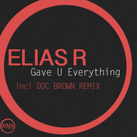Elias R - Gave U Everything