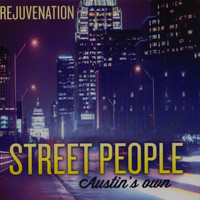 Street People - Rejuvenation