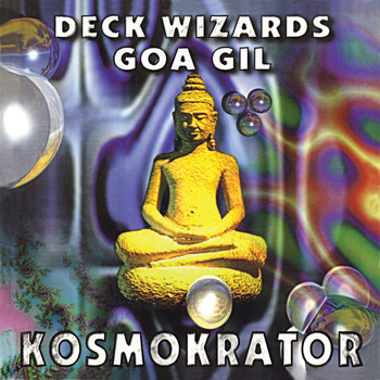 Various Artists - Deck Wizards: Goa Gil / Kosmokrator