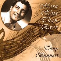 Tony Bennett - More Hits Than Ever