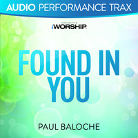 Paul Baloche - Found In You (Audio Performance Trax)