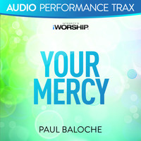 Paul Baloche - Your Mercy (Audio Performance Trax)