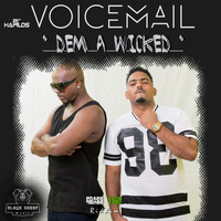 Voicemail - Dem A Wicked - Single