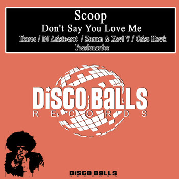 Scoop - Don't Say You Love Me