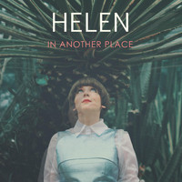 Helen - In Another Place