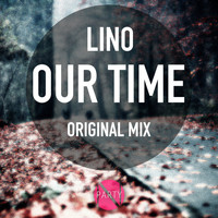 Lino - Our Time