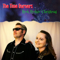 The Time Burners - Rock Rockin' Christmas