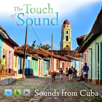 The Touch of Sound - Sounds from Cuba