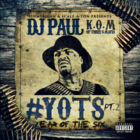 DJ Paul - YOTS (Year of the Six), Pt. 2 (Explicit)