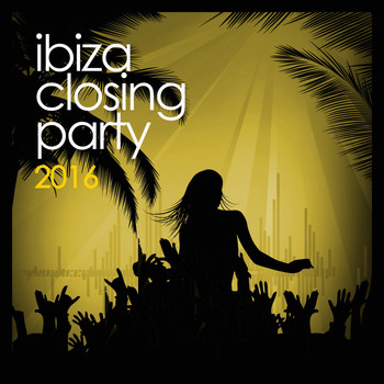 Various Artists - Ibiza Closing Party 2016