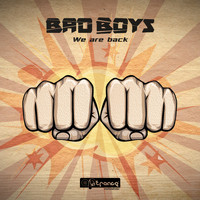 Bad Boys - We Are Back