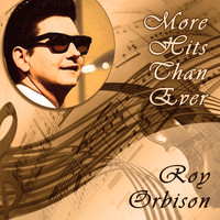 Roy Orbison - More Hits Than Ever