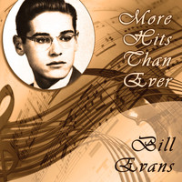 Bill Evans - More Hits Than Ever
