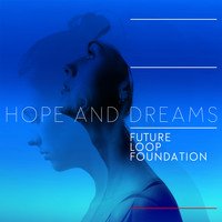 Future Loop Foundation - Hope and Dreams