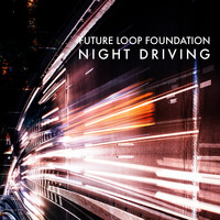 Future Loop Foundation - Night Driving