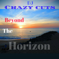 DJ Crazy Cuts - Beyond the Horizon