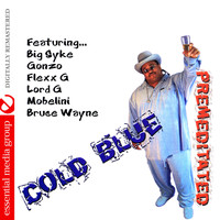 Cold Blue - Premeditated (Digitally Remastered) (Explicit)