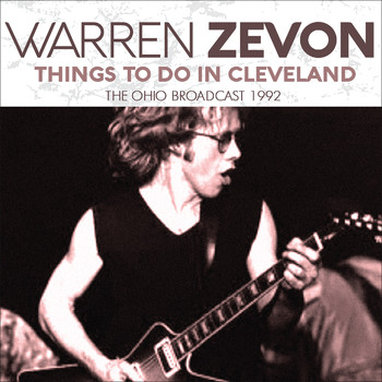 Warren Zevon - Things to Do in Cleveland (Live)