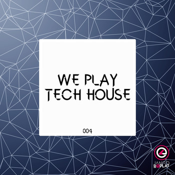 Various Artists - We Play Tech House #004 (Explicit)