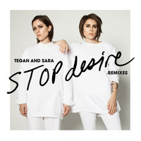 Tegan And Sara - Stop Desire (Remixes)