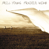 Neil Young - Prairie Wind