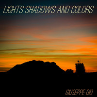 Giuseppe Dio - Lights Shadows and Colors