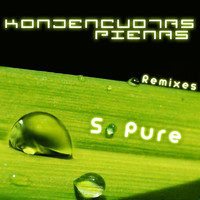 Kondencuotas Pienas - So Pure (Remixes)