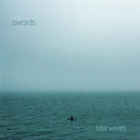 Swords - Tidal Waves