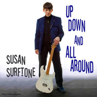Susan Surftone - Up Down and All Around