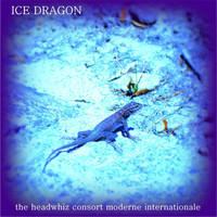 The Headwhiz Consort Moderne Internationale - Ice Dragon